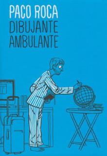 Dibujante ambulante - Paco Roca
