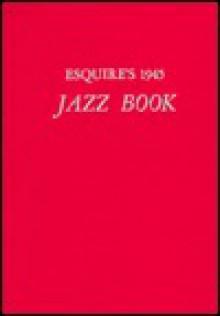 Esquire's Jazz Book: 1944-1946 - Paul Miller