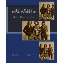 10cc - The Cost Of Living In Dreams - Dave Thompson