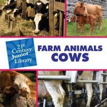 Farm Animals: Cows - Cecilia Minden