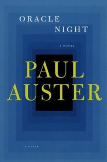 Oracle Night: A Novel - Paul Auster