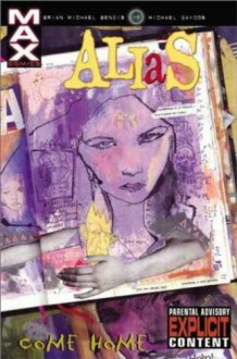 Alias, Vol. 2: Come Home - Michael Gaydos, Brian Michael Bendis