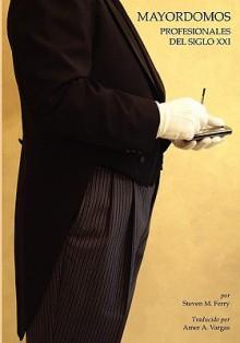 Mayordomos, Profesionales del Siglo XXI - Steven M. Ferry