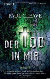 Der Tod in mir: Thriller - Paul Cleave