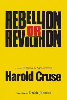Rebellion or Revolution? - Harold Cruse