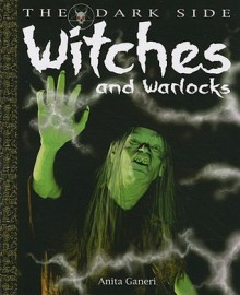 Witches and Warlocks - Anita Ganeri