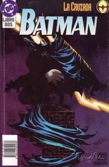 Batman: La cruzada 2 - Doug Moench, Chuck Dixon, Jim Balent, Barry Kitson, Mike Manley