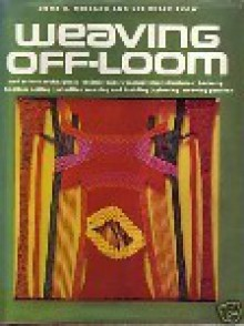 Weaving Off-Loom - Dona Z. Meilach, Lee Erlin Snow