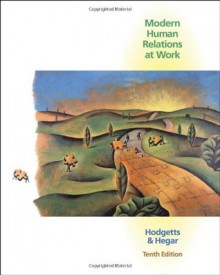 Modern Human Relations at Work (with InfoTrac) - Richard M. Hodgetts