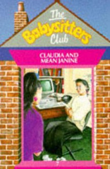 Claudia and Mean Janine (The Babysitters Club, #7) - Ann M. Martin