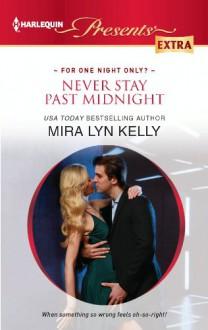 Never Stay Past Midnight - Mira Lyn Kelly