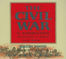 The Civil War V. 2,A Narrative - Shelby Foote
