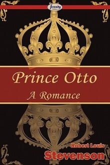Prince Otto-A Romance - Robert Louis Stevenson