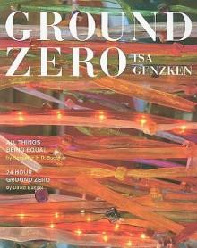 ISA Genzken: Ground Zero - Gregor Muir, Isa Genzken, Benjamin H.D. Buchloh