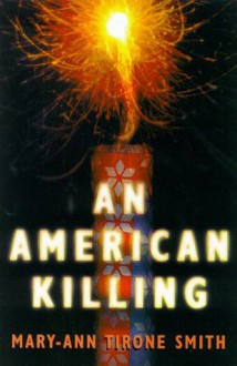 An American Killing - Mary-Ann Tirone Smith