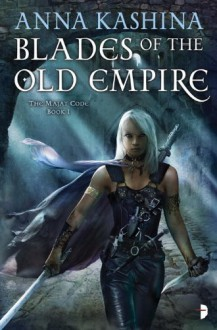 Blades of the Old Empire - Anna Kashina