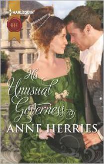 His Unusual Governess. Anne Herries - Anne Herries