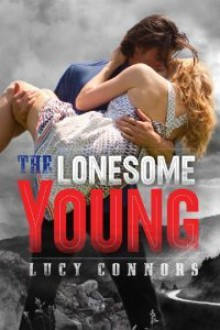 The Lonesome Young - Lucy Connors