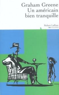 Un Américain bien tranquille (French Edition) - Graham Greene, Marcelle Sibon