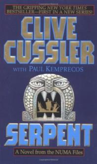 Serpent (Numa Files, #1) - Clive Cussler,Paul Kemprecos