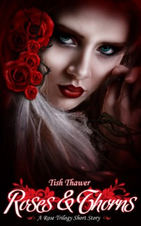 Roses & Thorns - Tish Thawer