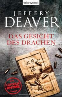 Das Gesicht des Drachen - Thomas Haufschild, William Jefferies, Jeffery Deaver