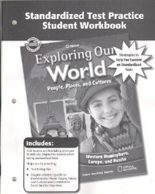 Exploring Our World, Western Hemisphere with Europe & Russia, Standardized Test Practice Workbook - Glencoe McGraw-Hill