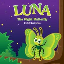 The Tale of Luna the Moth - Lily Lexington