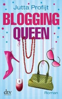 Blogging Queen: Roman - Jutta Profijt