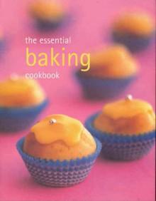 The Essential Baking Cookbook - Murdoch Books