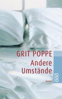 Andere Umstände - Grit Poppe
