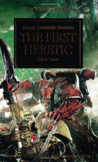 The First Heretic - Aaron Dembski-Bowden