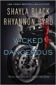 Wicked and Dangerous - Shayla Black, Rhyannon Byrd