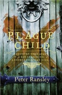 Plague Child (Tom Neave, #1) - Peter Ransley