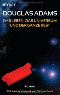 Das Leben, das Universum und der ganze Rest (Per Anhalter durch die Galaxis, #3) - Douglas Adams, Benjamin Schwarz