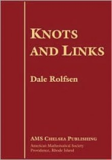 Knots and Links (AMS Chelsea Publishing) - Dale Rolfsen