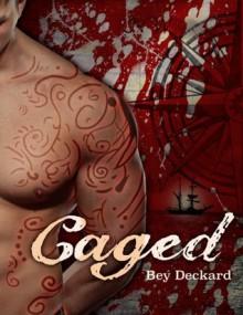 Caged: Love and Treachery on the High Seas (Baal's Heart) - Bey Deckard