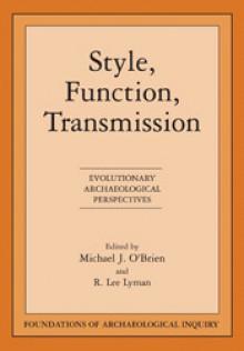 Style, Function, Transmission - Michael J. O'Brien, R. Lee Lyman, R Lee Lyman