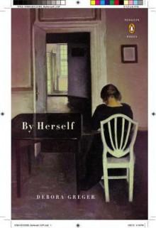 By Herself - Debora Greger