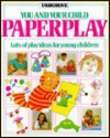 Paperplay - Ray Gibson, Jenny Tyler, Sue Stitt, Simone Abel, Gram Round, Carol Law