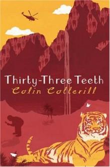 Thirty-Three Teeth - Colin Cotterill
