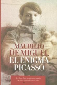 El Enigma Picasso/ the Picasso Enigma - Maurilio De Miguel