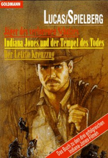 Jäger des verlorenen Schatzes. Indiana Jones und der Tempel des Todes. Der Letzte Kreuzzug - Campbell Black, James Kahn, Rob MacGregor