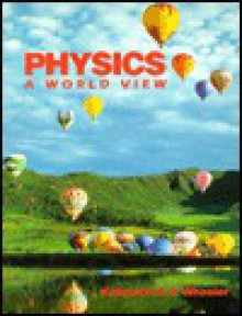 Physics: A World View - Larry D. Kirkpatrick, Gerald F. Wheeler