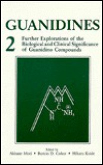Guanidines-2: Further Explorations of the Biological and Clinical Significance of Guanidino Compounds - Akitane Mori