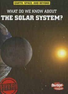 What Do We Know about the Solar System? - Ian Graham, George Fraser