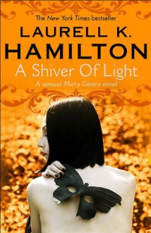A Shiver of Light: Book 9 (Meredith Gentry 9) - Laurell K Hamilton