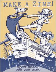 Make a Zine!: When Words and Graphics Collide - Bill Brent, Joe Biel