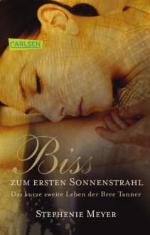 Biss zum ersten Sonnenstrahl: Das kurze zweite Leben der Bree Tanner - Stephenie Meyer