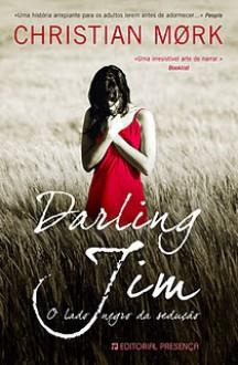 Darling Jim: O Lado Negro da Sedução - Christian Moerk